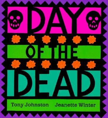 Day of the Dead By Johnston, Tony/ Winter, Jeanette/ Winter, Jeanette (ILT)