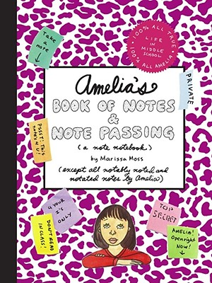 Amelia's Book of Notes & Note Passing By Moss, Marissa