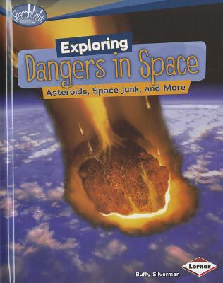 Exploring Dangers in Space By Silverman, Buffy