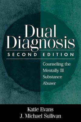 Dual Diagnosis By Evans, Katie/ Sullivan, J. Michael