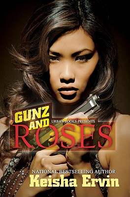 Gunz and Roses By Ervin, Keisha